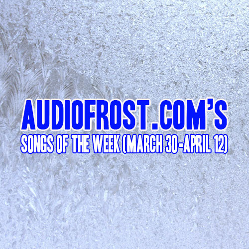 Audio Frost Songs of the Month (March 23-29) (Ice)
