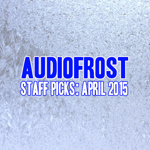Audio Frost Staff Pick- March 2015
