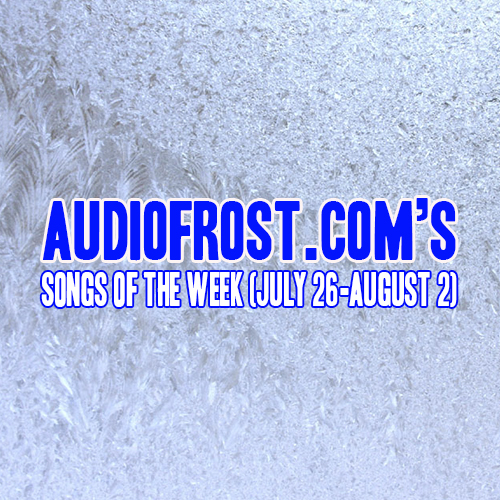 Audio Frost Songs of the Month (July 30-August 2) (Ice)